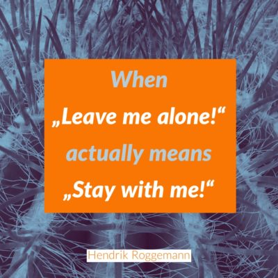 "Parenting: When ""Leave me alone!"" actually means ""Stay with me!"""