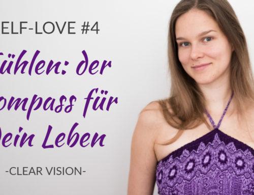 Self-love #4 – Fühlen: der Kompass für dein Leben