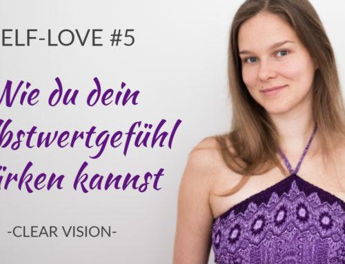 Self-love #5 – Wie du dein Selbstwertgefühl stärken kannst