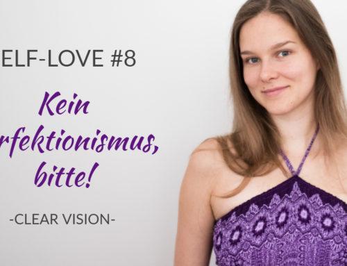 Self-love #8 – Kein Perfektionismus, bitte!
