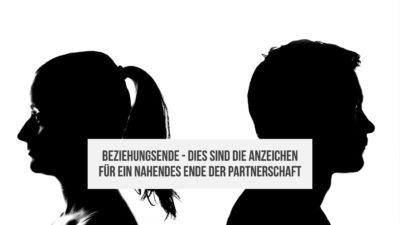 Beziehungsende - Zeichen für ein Ende der Partnerschaft