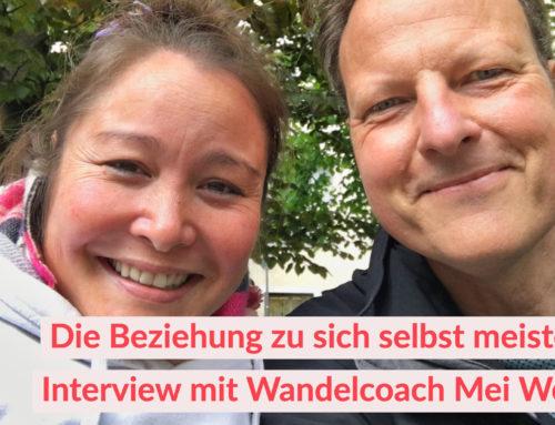 Die Beziehung zu sich selbst meistern – Interview mit Wandelcoach Mei Wengel