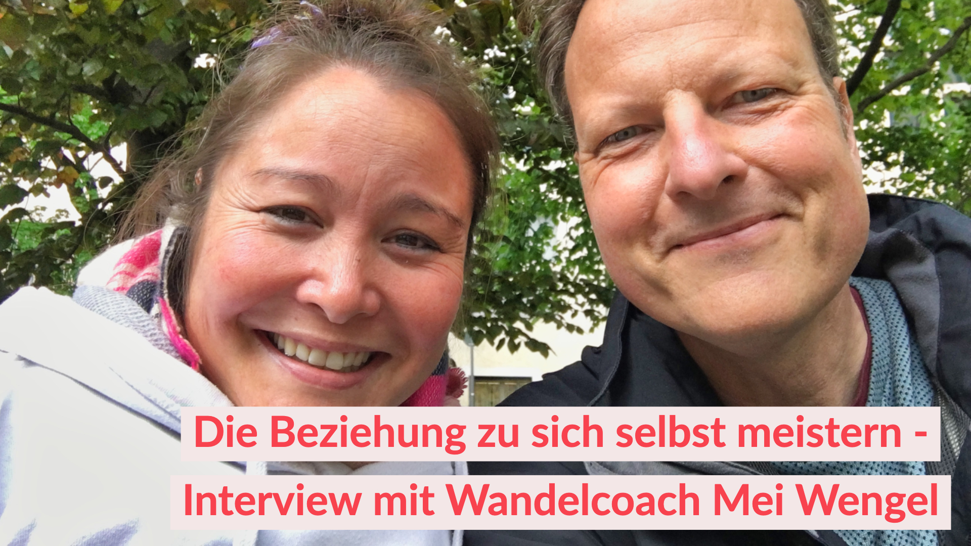 Interview mit Mei Wengel - die Beziehung zu sich selbst