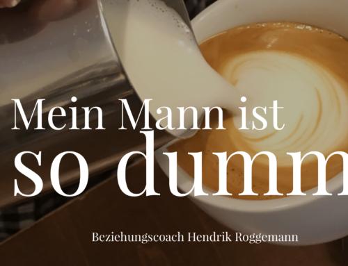 """Impuls: """"Mein Mann ist so dumm!"""""""