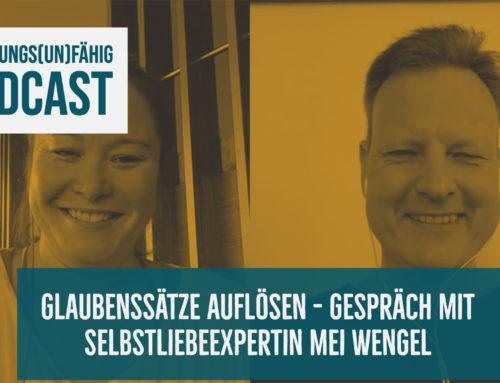 EP17 Glaubenssätze auflösen – Gespräch mit Selbstliebe-Expertin Mei Wengel