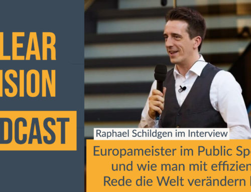 Europameister im Public Speaking und wie man mit effizienter Rede die Welt verändern kann – mit Raphael Schildgen
