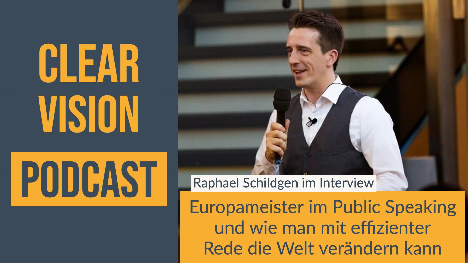 Clearvision Podcast - Europameister im Public Speaking Raphael Schildgen