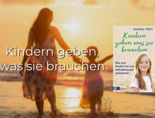 Kindern geben, was sie brauchen – Buch von Gunda Frey